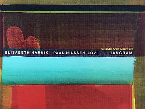 Elisabeth Harnik & Paal Nilssen-Love – Tangram